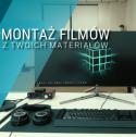 Montaż filmów - Montaż Filmów Olsztyn i okolice