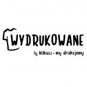 Ty klikasz - my drukujemy - Wydrukowane Izabela Rzeszutek Sosnowiec i okolice
